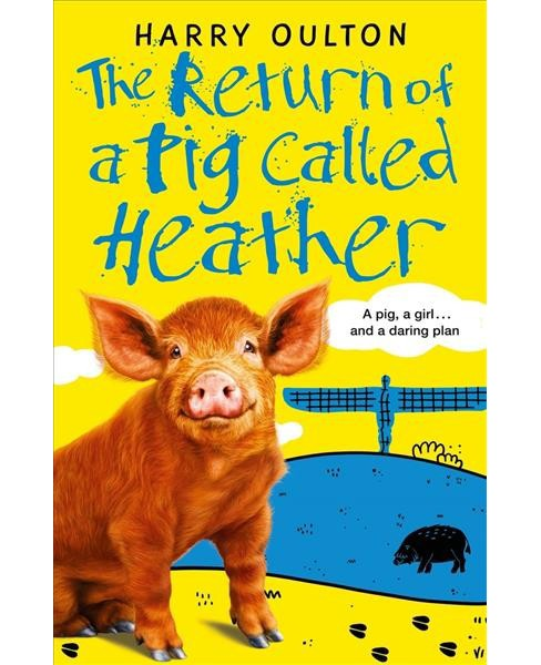 Return of a Pig Called Heather (Paperback) (Harry Oulton) - image 1 of 1