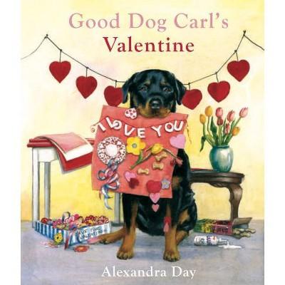 Good Dog Carl's Valentine - by Alexandra Day (Hardcover)