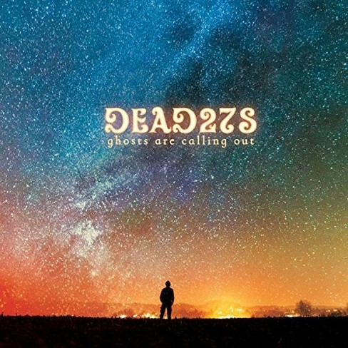 Dead 27s - Ghosts Are Calling Out (CD) - image 1 of 1