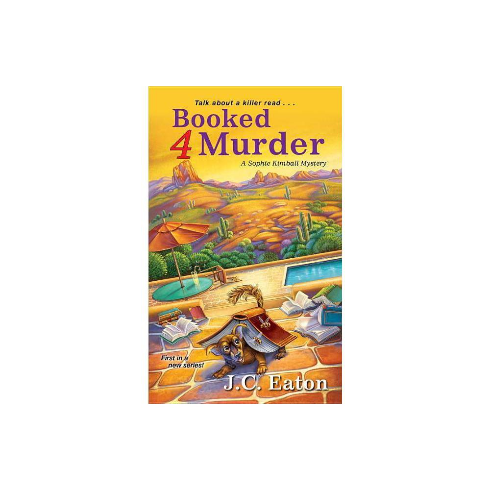 Booked 4 Murder Sophie Kimball Mystery By J C Eaton Paperback