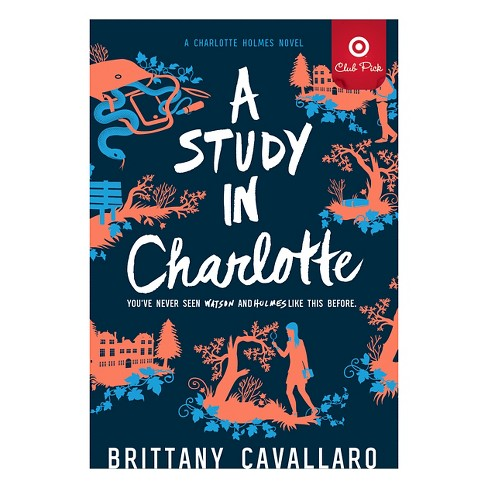 A Study in Charlotte (Charlotte Holmes Trilogy Series #1) (Paperback) (Target Club Pick Jan 2017) by Brittany Cavallaro - image 1 of 1