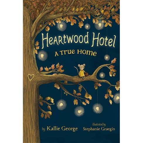 Heartwood Hotel: A True Home - by  Kallie George (Paperback) - image 1 of 1