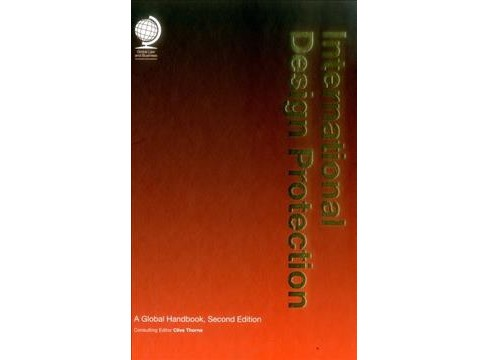 International Design Protection : A Global Handbook (Hardcover) (Clive Thorne) - image 1 of 1