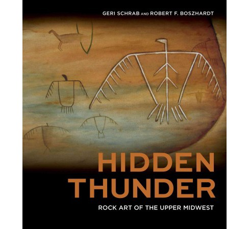 Hidden Thunder : Rock Art of the Upper Midwest (Hardcover) (Geri Schrab & Robert F. Boszhardt) - image 1 of 1