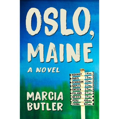 Oslo, Maine - by  Marcia Butler (Paperback)