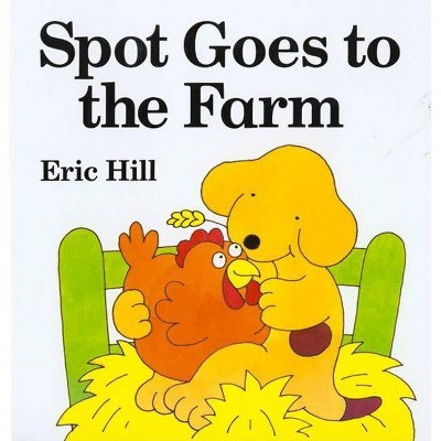 Spot Goes to the Farm Board Book - by  Eric Hill