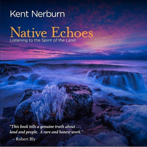 Native Echoes - by  Kent Nerburn (Paperback) - image 1 of 1