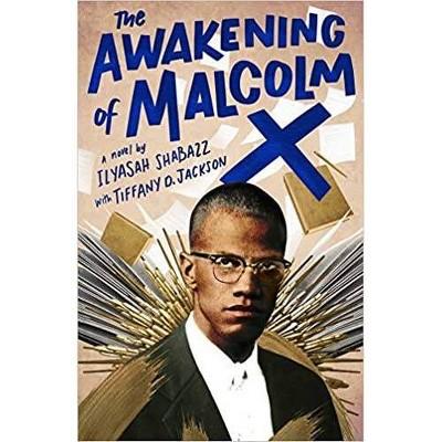 The Awakening of Malcolm X - by Ilyasah Shabazz & Tiffany D Jackson (Hardcover)