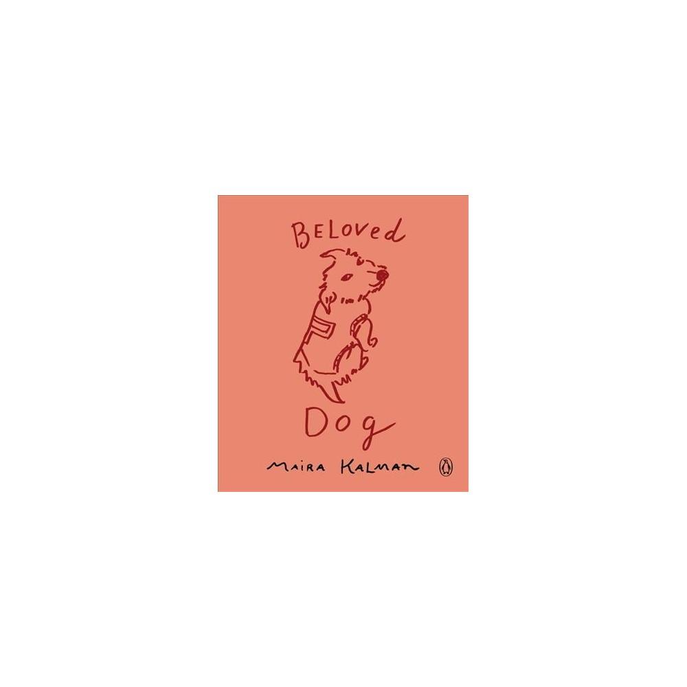 Beloved Dog (Reprint) (Paperback) (Maira Kalman)