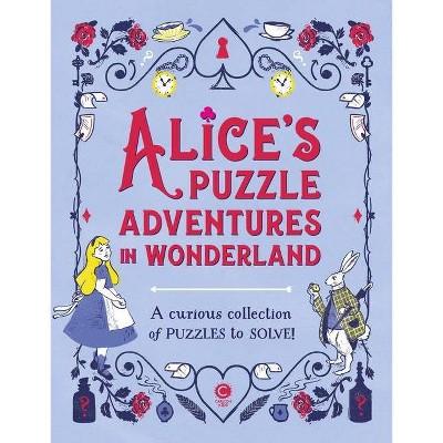Alice's Puzzle Adventures in Wonderland - by  Gareth Moore (Hardcover)