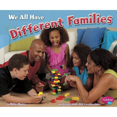 We All Have Different Families - (Celebrating Differences) by  Melissa Higgins (Paperback) - image 1 of 1
