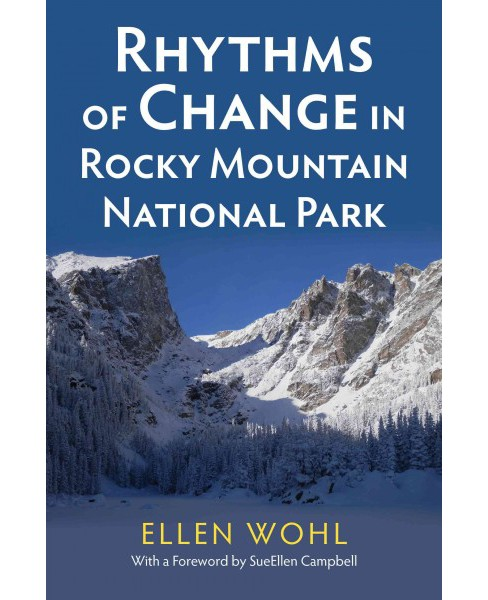 Rhythms of Change in Rocky Mountain National Park (Hardcover) (Ellen Wohl) - image 1 of 1