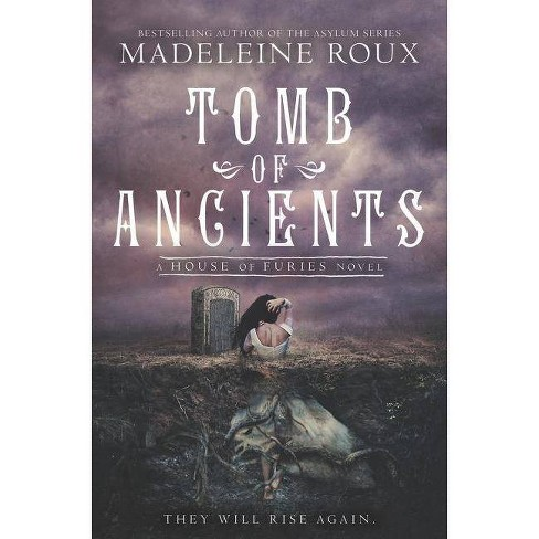 Tomb of Ancients - (House of Furies) by  Madeleine Roux (Hardcover) - image 1 of 1