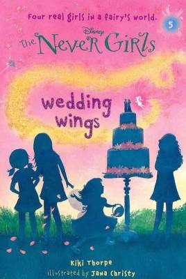 Wedding Wings ( The Never Girls) (Paperback) by Kiki Thorpe