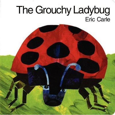The Grouchy Ladybug (Board)by Eric Carle