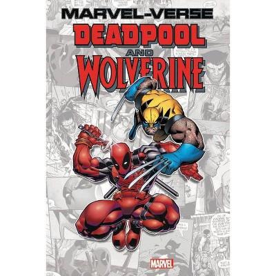 Marvel-Verse: Deadpool & Wolverine - by  Paul Tobin & Fred Van Lente (Paperback)