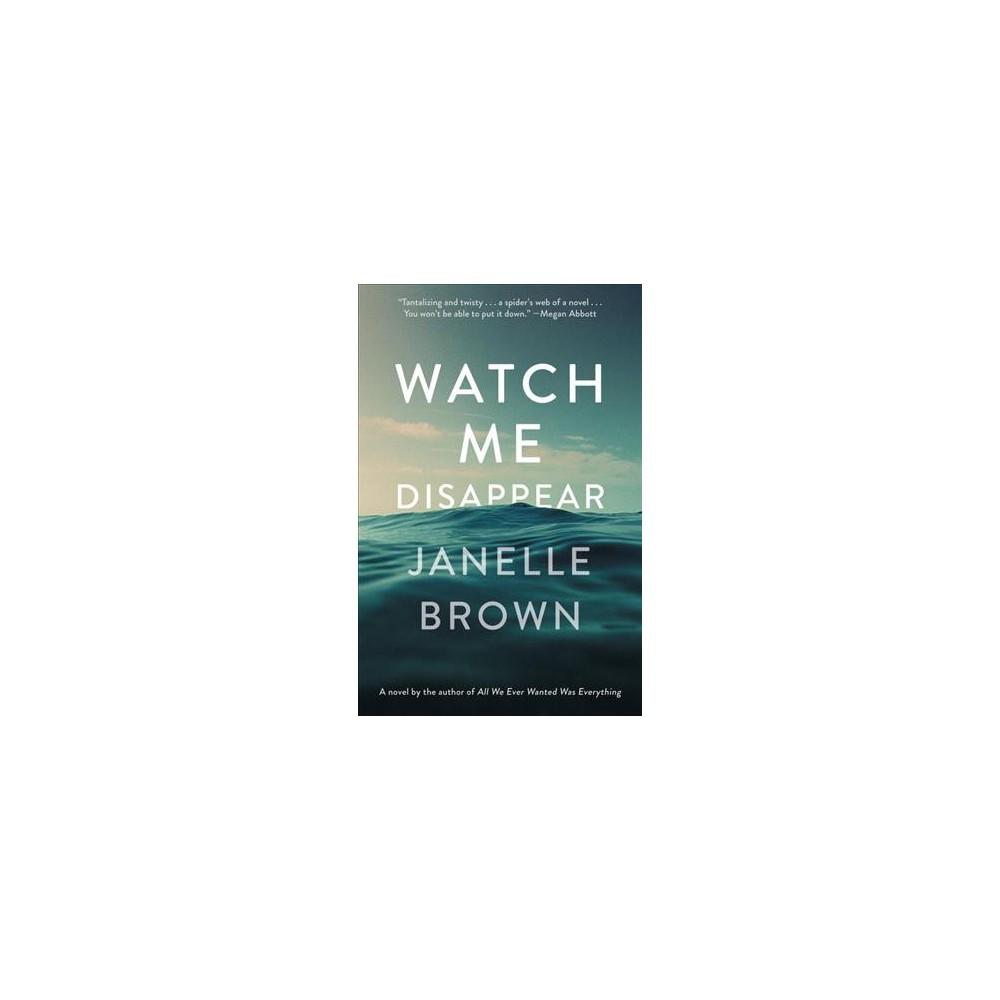 Watch Me Disappear - Unabridged by Janelle Brown (CD/Spoken Word)