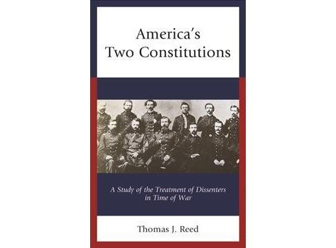 America's Two Constitutions : A Study of the Treatment of Dissenters in Time of War -  (Hardcover) - image 1 of 1
