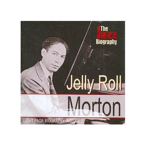 Jelly Roll Morton - Jazz Biography (CD) - image 1 of 1
