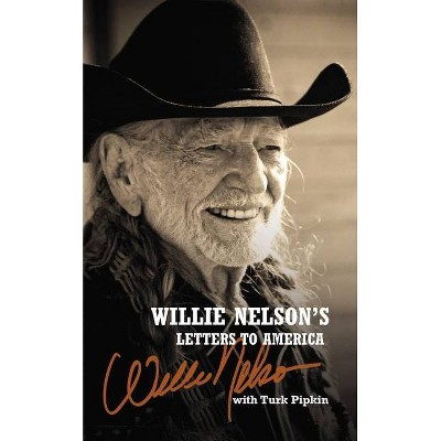 Willie Nelson's Letters to America - (Hardcover)
