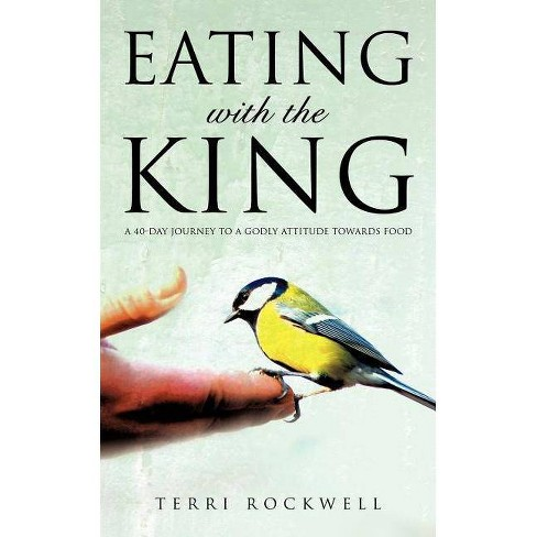 Eating with the King - by  Terri Rockwell (Paperback) - image 1 of 1