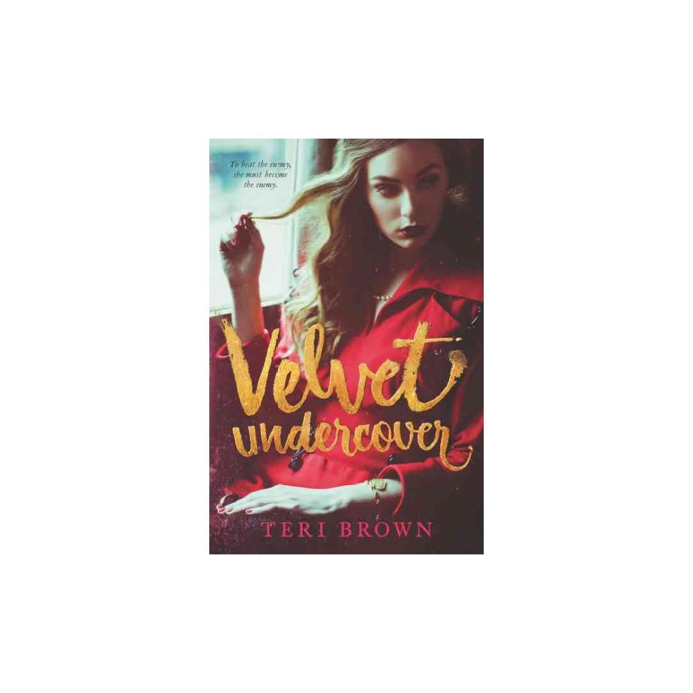 Velvet Undercover (Hardcover) (Teri Brown)