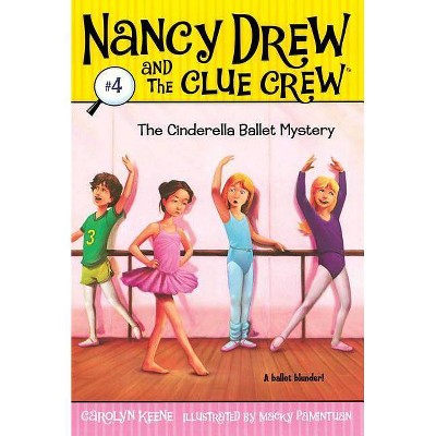 The Cinderella Ballet Mystery - (Nancy Drew & the Clue Crew (Quality)) by  Carolyn Keene (Paperback)