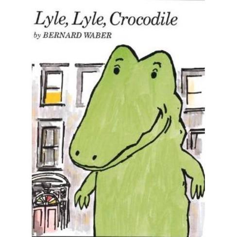 Lyle, Lyle, Crocodile - (Lyle the Crocodile) by  Bernard Waber (Paperback) - image 1 of 1