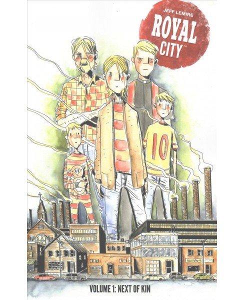 Royal City 1 : Next of Kin -  (Royal City) by Jeff Lemire (Paperback) - image 1 of 1
