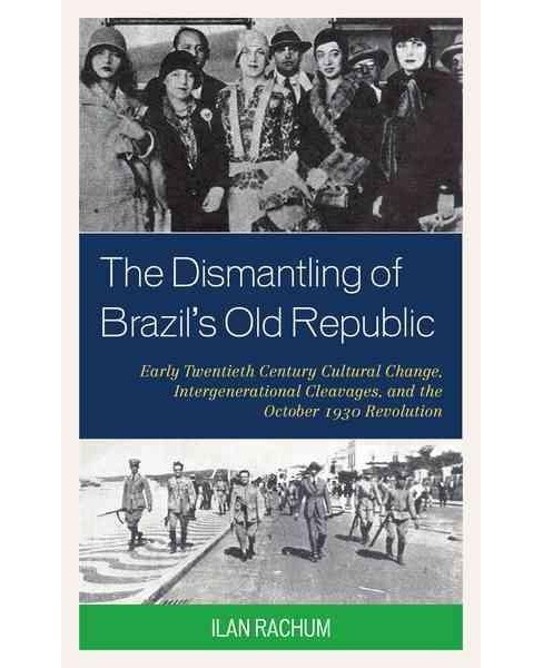 Dismantling of Brazil's Old Republic : Early Twentieth Century Cultural Change, Intergenerational - image 1 of 1