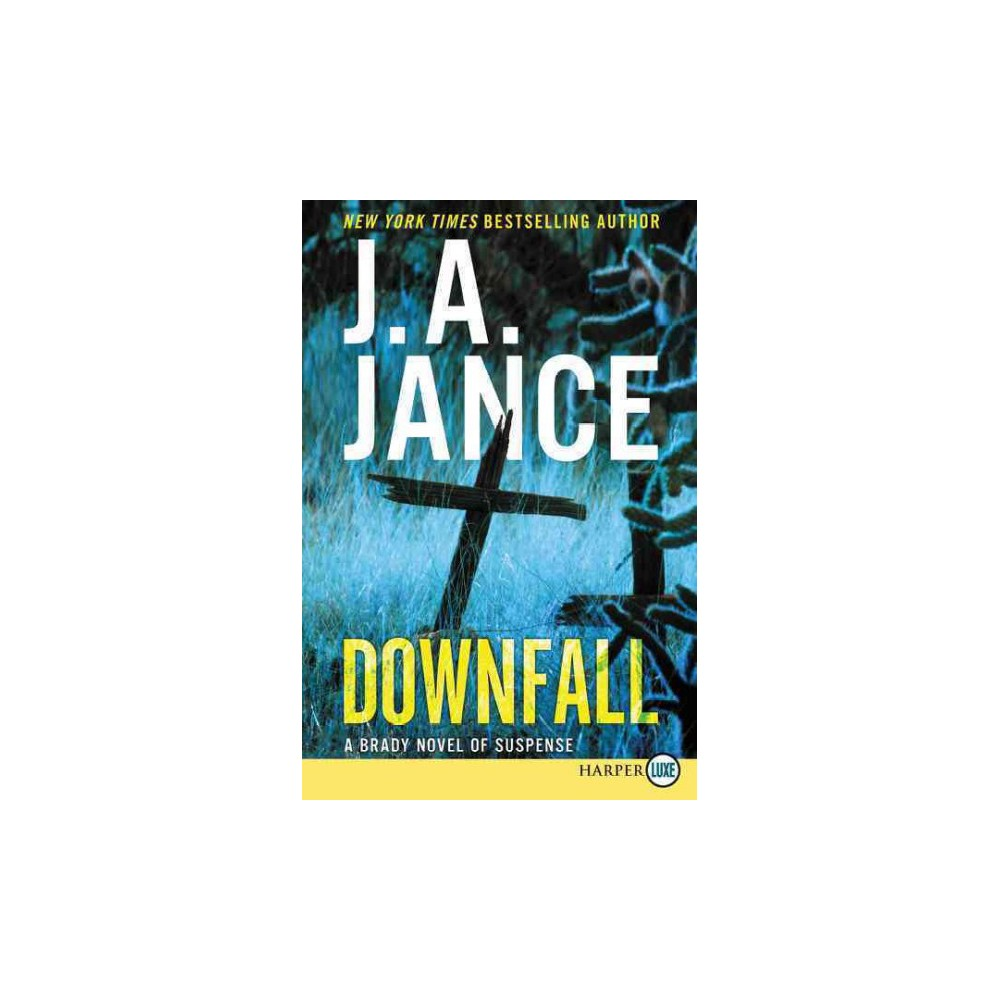 Downfall (Larger Print) (Paperback) (Judith A. Jance)