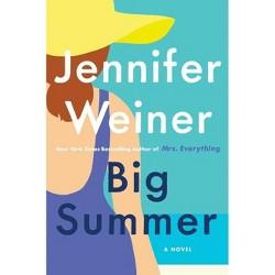 Big Summer - by Jennifer Weiner (Hardcover)