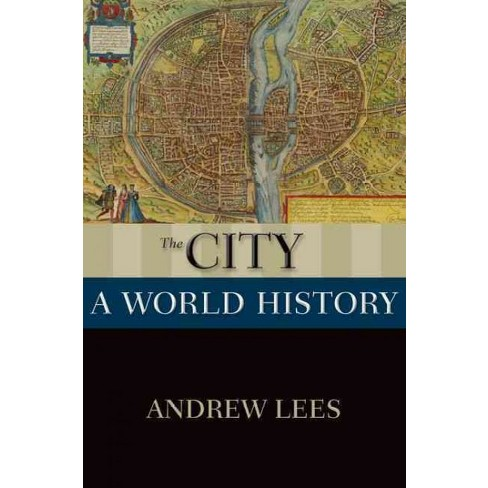 City A World History Paperback Andrew Lees Target