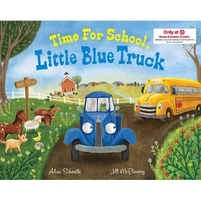 Time for School, Little Blue Truck - Target Exclusive Edition by Alice Schertle (Hardcover)