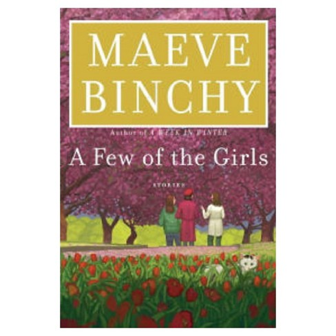 A Few of the Girls: Stories by Maeve Binchy - image 1 of 1