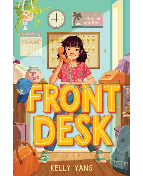 Front Desk -  by Kelly Yang (Hardcover) - image 1 of 1