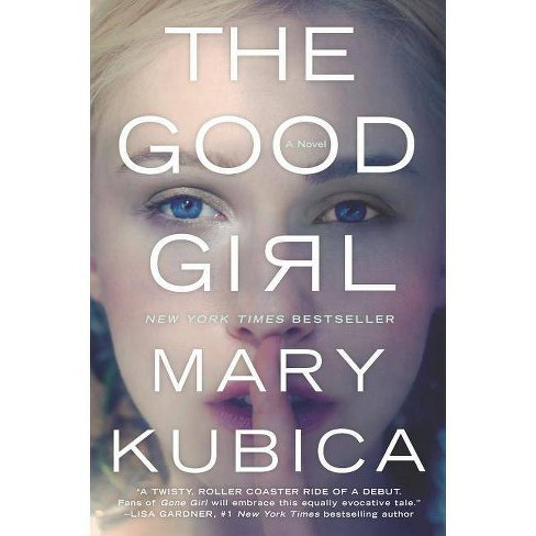 The Good Girl (Paperback) by Mary Kubica - image 1 of 1