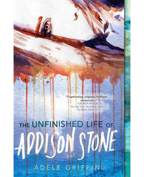 Unfinished Life of Addison Stone (Reprint) (Paperback) (Adele Griffin) - image 1 of 1