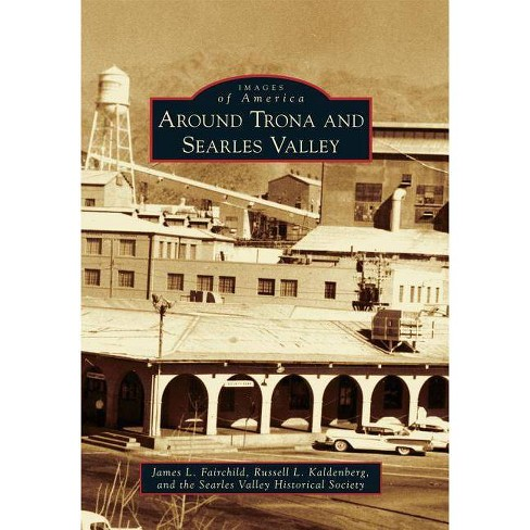 Around Trona and Searles Valley - (Images of America) (Paperback) - image 1 of 1