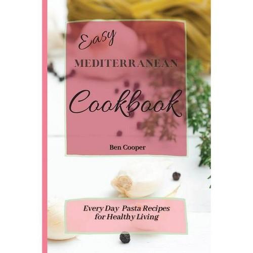 Easy Mediterranean Cookbook - by Ben Cooper (Paperback)