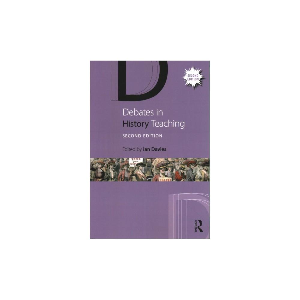 Debates in History Teaching - (Debates in Subject Teaching) (Paperback)