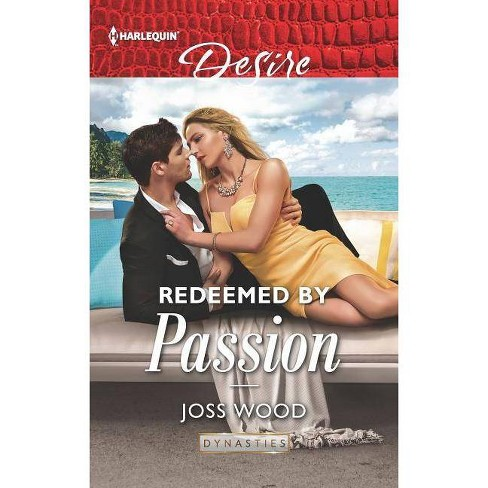 Redeemed by Passion - (Dynasties: Secrets of the A-List) by  Joss Wood (Paperback) - image 1 of 1
