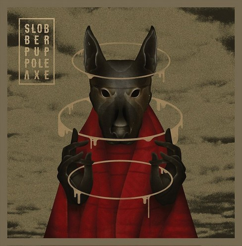 Slobber pup - Pole axe (CD) - image 1 of 1