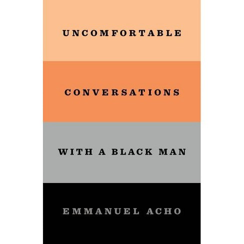 Uncomfortable Conversations With a Black Man - by Emmanuel Acho (Hardcover) - image 1 of 1