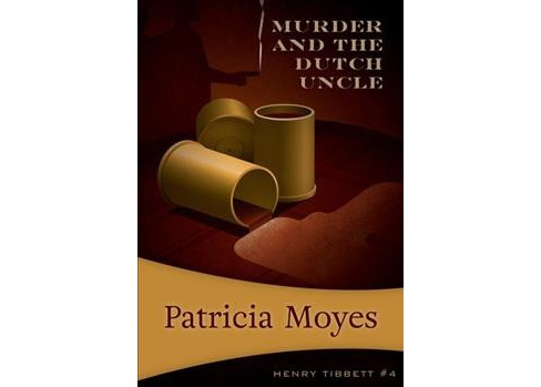 Death and the Dutch Uncle -  (Henry Tibbett) by Patricia Moyes (Paperback) - image 1 of 1