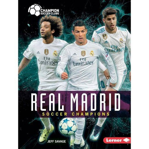 Real Madrid - (Champion Soccer Clubs) by  Jeff Savage (Hardcover) - image 1 of 1