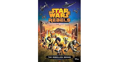 The Rebellion Begins ( Star Wars Rebels) (Paperback) by Michael Kogge - image 1 of 1