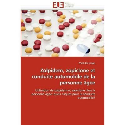 Zolpidem, Zopiclone Et Conduite Automobile de la Personne Âgée - (Omn.Univ.Europ.) by  Lange-M (Paperback)
