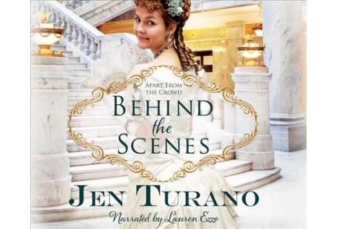 Behind the Scenes -  (Apart from the Crowd) by Jen Turano (MP3-CD) - image 1 of 1