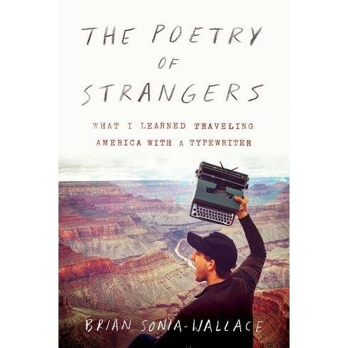 The Poetry of Strangers - by  Brian Sonia-Wallace (Paperback) - image 1 of 1